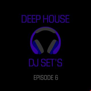 deephousedjsets - episode 6