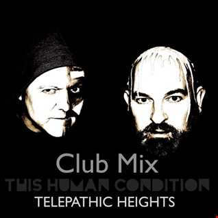 Telepathic Heights (Clubmix) This Human Condition