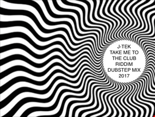 TAKE ME TO THE CLUB RIDDIM DUBSTEP MIX 2017