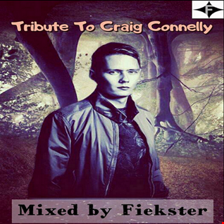 Tribute To Craig Connelly - (Mixed by Fiekster)