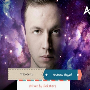 Tribute To Andrew Rayel - The Best of (Mixed by Fiekster)