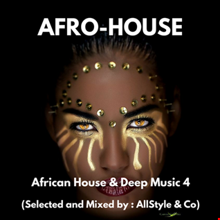 "AFRO HOUSE & DEEP MUSIC 4 ""selected and mixed by AllStyle and Co"" (ESSQUE ZALU EDIT)"