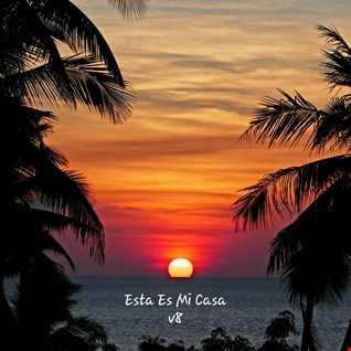 Esta Es Mi Casa V8 {Tony's Latin Slo Houz Mix}