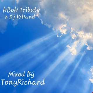HBoH Tribute 2 Dj K Hand (Tony's Farewell Mix)