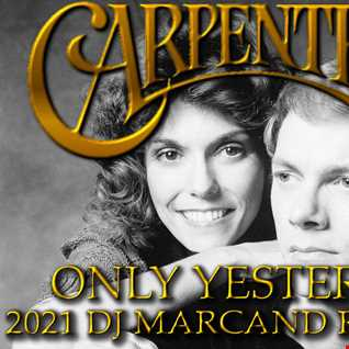 Carpenters   Only Yesterday (2021 DJ Marcand Remake)