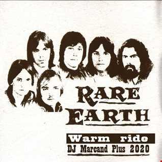 Rare Earth   Warm ride (DJ Marcand Plus 2020)