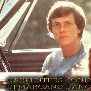 Carpenters - Only Yesterday (DJ Marcand Dance Remix)