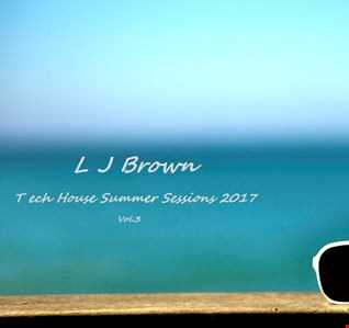 l J Brown Tech House Summer Sessions Vol.3