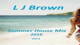L J Brown Summer House Mix Volume.6