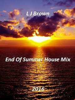 L J Brown End Of Summer House Mix 2016