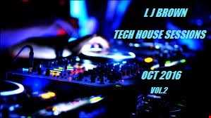 L J Brown Tech House Sessions Oct 2016 Vol.2