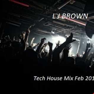 L J Brown tech house mix feb 2019