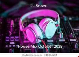 L J Brown House Mix Oct 2018