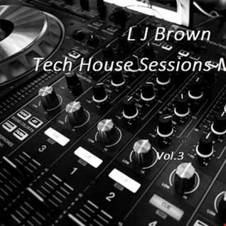 L J Brown Tech House Sessions May 2017 vol.3