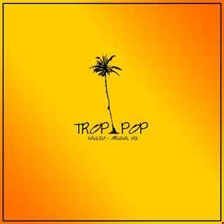 Maglido - Trop Pop (Original Mix) *FREE DOWNLOAD*