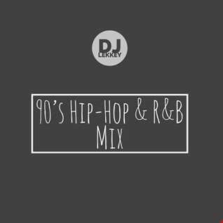 DJ Lekkey - 90's Hip Hop & R&B Mix