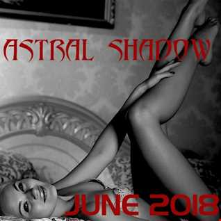 Astral Shadow JUNE 2018 by Shumski