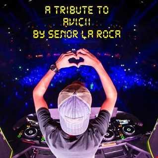 A Tribute To Tim AVICII Bergling by Señor La Roca