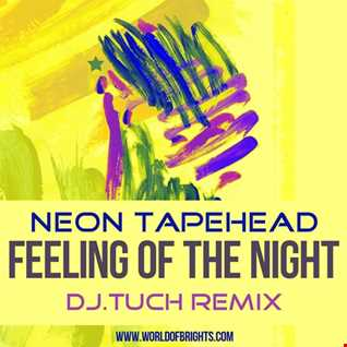 Neon Tapehead - Feeling Of The Night (DJ.Tuch Remix)