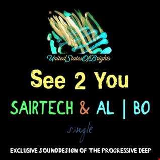 Sairtech & al l bo - See 2 You (Original Mix)