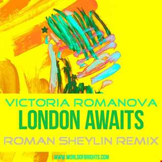 Victoria Romanova - London Awaits (Roman Sheylin Remix, feat. al l bo)