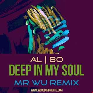 al l bo - Deep In My Soul (Mr Wu Remix)