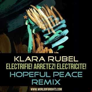 Klara Rubel - Electrifie! Arretez! Electricite! (Hopeful Peace Remix, feat. al l bo)