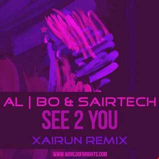 al l bo & Sairtech - See 2 You (XAIRUN Remix)