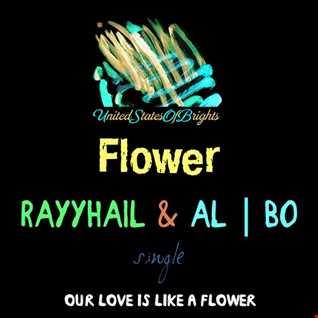 al l bo & RAYYHAIL - Flower (Original Mix)