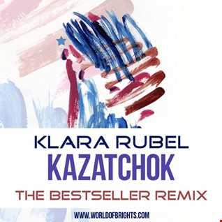 Klara Rubel - Kazatchok (The Bestseller Remix, feat. al l bo)