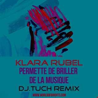 Klara Rubel - Permette De Briller De La Musique (DJ.Tuch Remix)
