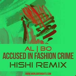 al l bo - Accused In Fashion Crime (Hishi Remix)