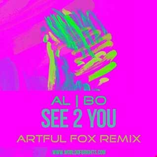 al l bo - See 2 You (Artful Fox Remix)