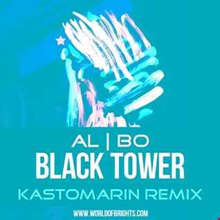 al l bo - Black Tower (Kastomarin Remix)