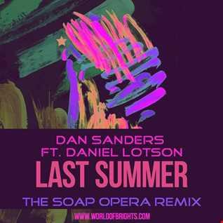 Dan Sanders ft. Daniel Lotson - Last Summer (The Soap Opera Remix)