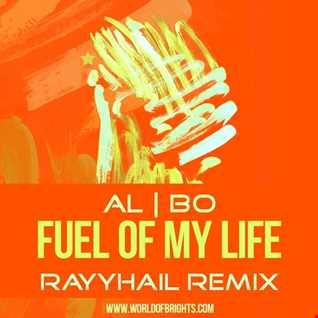 al l bo - Fuel Of My Life (RAYYHAIL Remix)
