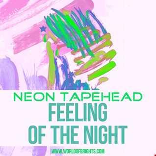 Neon Tapehead - Feeling Of The Night (Original Mix)