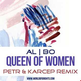 al l bo - Queen Of Women (Petr & Karcep Remix)