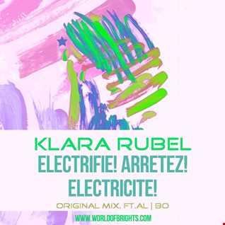 Klara Rubel - Electrifie! Arretez! Electricite! (Original Mix, feat. al l bo)