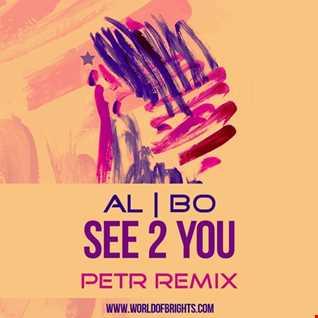 al l bo - See 2 You (Petr Remix)