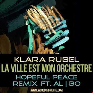 Klara Rubel - La Ville Est Mon Orchestre (Hopeful Peace Remix, feat. al l bo)