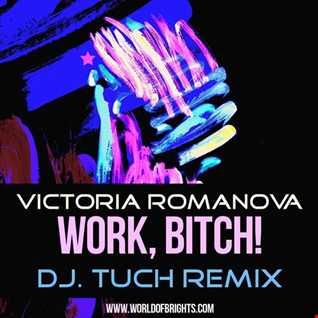 Victoria Romanova - Work, Bitch! (DJ.Tuch Remix, feat. al l bo)
