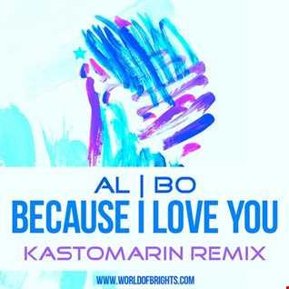 al l bo - Because I Love You (Kastomarin Remix)