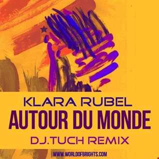 Klara Rubel - Autour Du Monde (DJ.Tuch Remix)