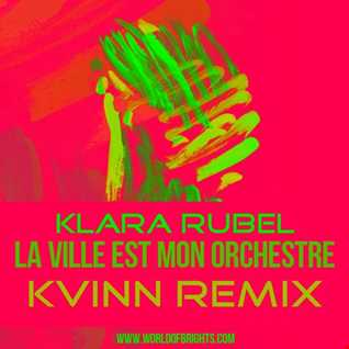 Klara Rubel - La Ville Est Mon Orchestre (Kvinn Remix, feat. al l bo)