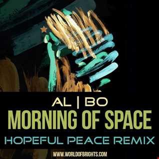 al l bo - Morning Of Space (Hopeful Peace Remix)