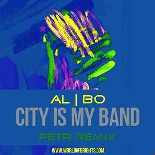 al l bo - City Is My Band (Petr Remix)