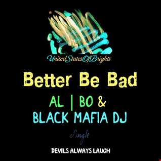 al l bo & Black Mafia DJ - Better Be Bad (Original Mix)