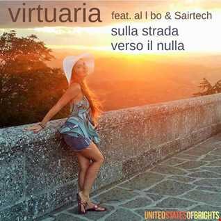 Virtuaria - Sulla strada verso il nulla (original mix, feat. al l bo & Sairtech)