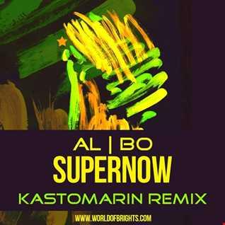 al l bo - Supernow (Kastomarin Remix)